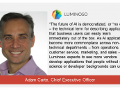 Exclusive Interaction with Adam Carte, Chief Executive Officer, Luminoso
