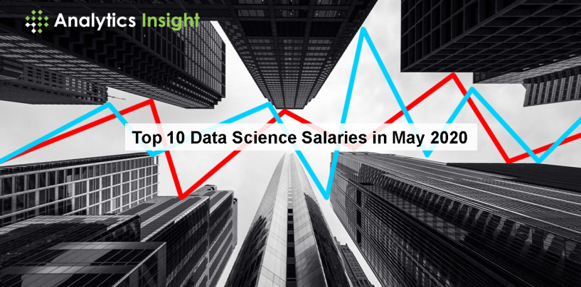 Top Data Science Salaries in May 2020
