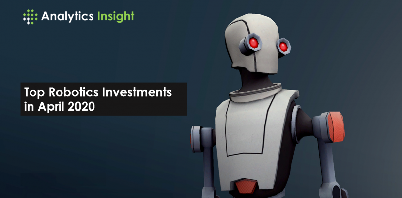 Top Robotics Investments in April 2020