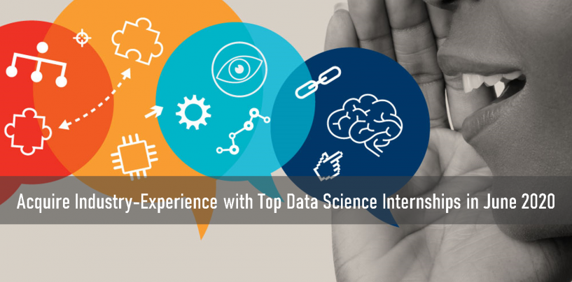Acquire Industry-Experience with Top Data Science Internships in June 2020