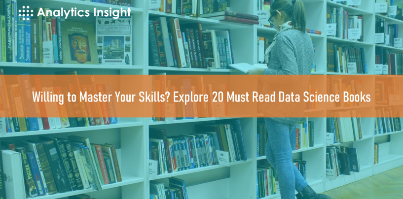 Willing to Master Your Skills? Explore 20 Must Read Data Science Books