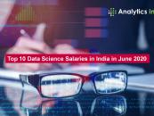 Top 10 Data Science Salaries in India in June 2020