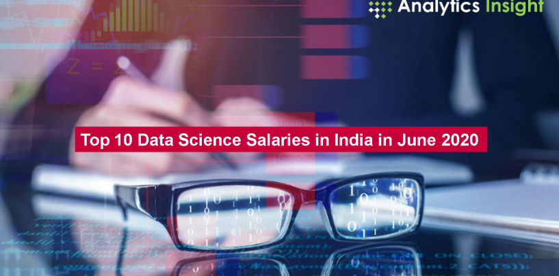 Top 10 Data Science Salaries in India in June 2020