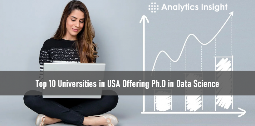 Top 10 Universities in USA Offering Ph.D In Data Science
