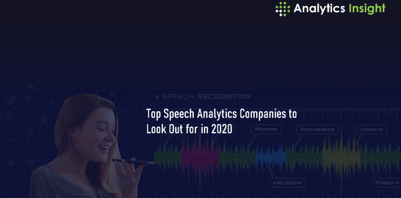 Top Speech Analytics Companies to Look Out for in 2020