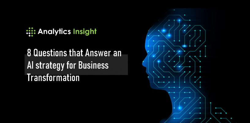 8 Questions that Answer an AI Strategy for Business Transformation