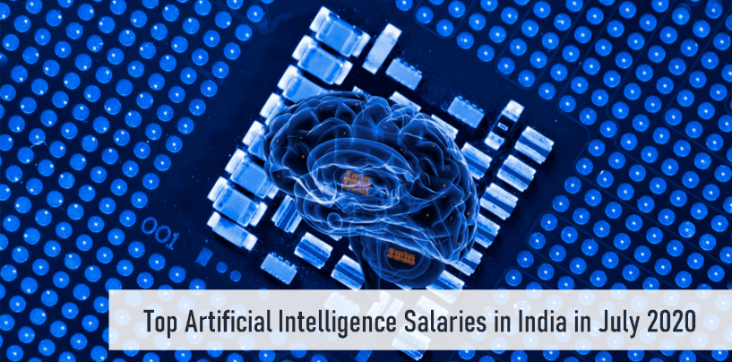 Top Artificial Intelligence Salaries in India in July 2020