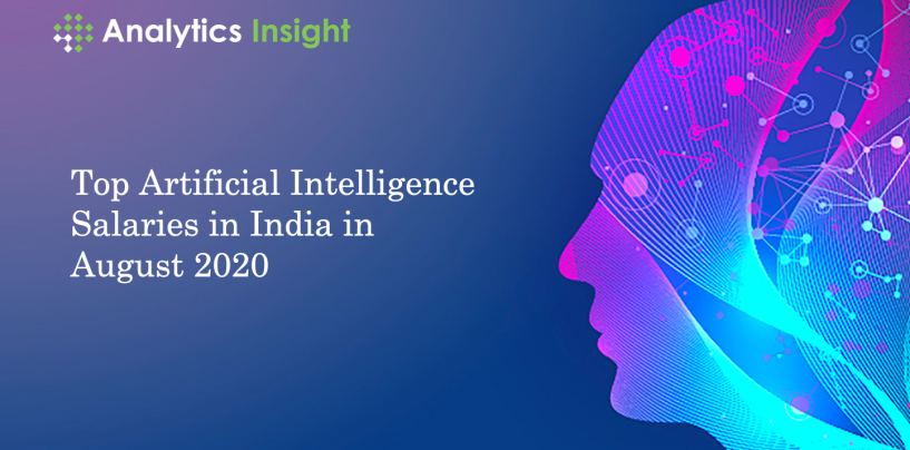 Top Artificial Intelligence Salaries in India in August 2020