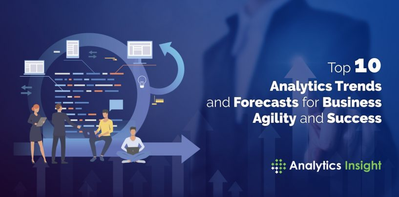 Top 10 Analytics Trends and Forecasts for Business Agility and Success