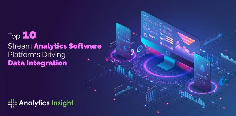 Top 10 Stream Analytics Software Platforms Driving Data Integration