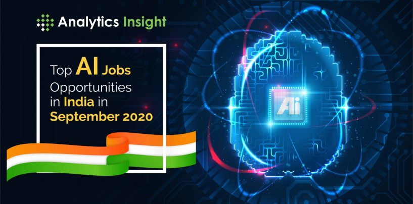 Top AI Jobs Opportunities in India in September 2020