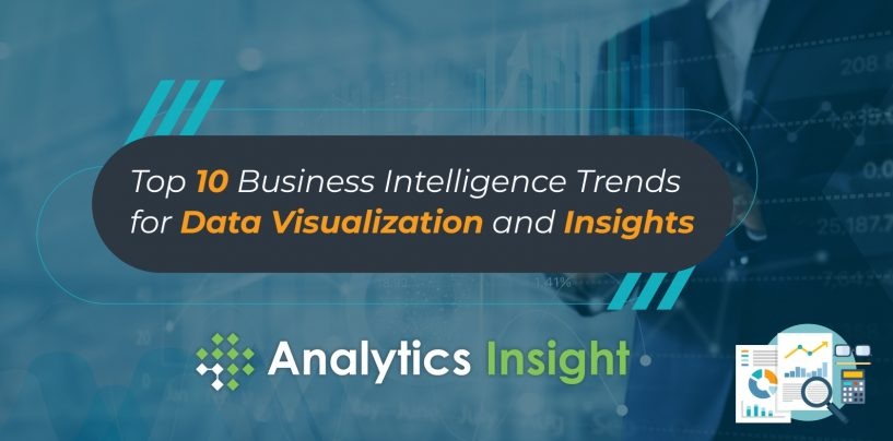 10 Business Intelligence Trends for Data Visualization and Data Insights