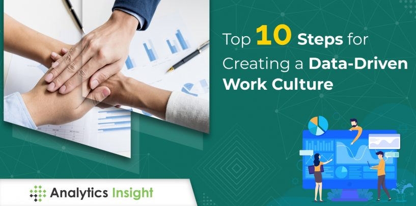 Top 10 Steps for Creating a Data-Driven Work Culture