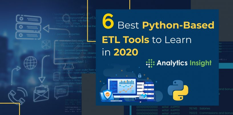 6 Best Python-Based ETL Tools to Learn in 2020